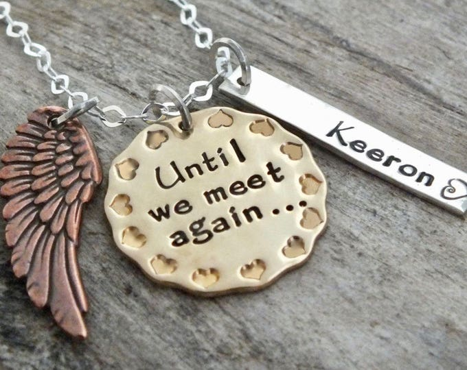 Personalized Until We Meet Again| Hand stamped Necklace with Angel Wing Charm |Memorial |Remembrance Necklace Gift |Loss of a loved One Gift