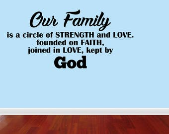 Wall Decal Quote Our Family Is A Circle Of Strength And Love Founded On Faith Joined In Love Kept By God Wall Sticker (PC431)