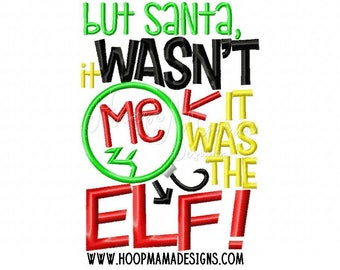 But Santa, It wasn't me - it was the elf - Funny Christmas Custom Tee Shirt - Embroidered tee