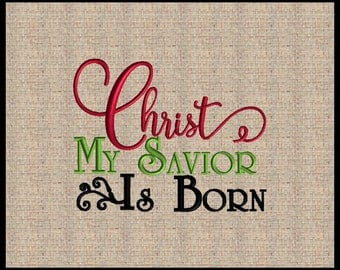 Christ My Savior Is Born Christmas Embroidery Design Christ the savior is born machine embroidery design 4 sizes 4x6 up to 7x8