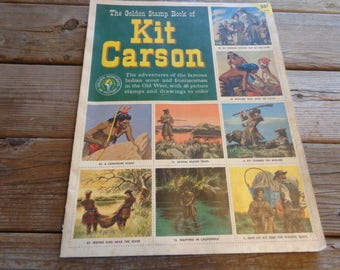 "Vintage ""The Golden Stamp Book Of Kit Carson"", 1956, 48 Pages & Stamps, Soft Cover Historical Book - Kit Carson Book - Golden Stamp Books -"