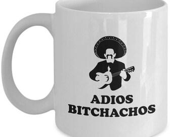 Adios Bitchachos Funny Mug Gift Sombrero Coffee Cup Muchacho Mustache