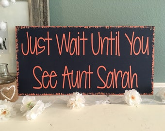 Aunt Wedding Sign   Just Wait Until You Your Her   Cute Wedding Sign   Ring Bearer Sign   Flower Girl Sign   Auntie Sign
