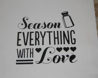 Season everything With Love Kitchen Flour Sack Towel