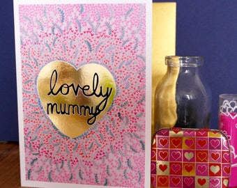 Lovely Mummy Hand Painted, Gold Foiled A6 Greetings Card, Blank Card, Mummy Card, Mother's Day Card, Flowers Card, Roses Card, Pink Card