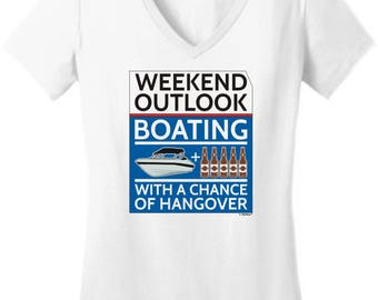 Funny Gift Weekend Outlook Boating With a Chance of Hangover Junior's V-Neck T-Shirt DT6501 - PP-928