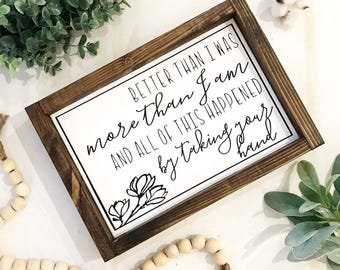 Better than I was / Tim & Faith inspired Sign / Magnolia / Wedding Sign / Engagement Sign / Sign about Love / It's Your Love lyrics - LARGE