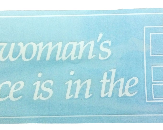 A Woman's Place Bumper Sticker, Bumper Sticker, Vinyl decal