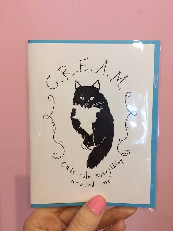 Cats Rule Everything Around Me (C.R.E.A.M.) card