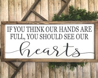 If you Think our Hands are Full you Should see our Hearts | Farmhouse Decor | Family Sign | Gallery Wall | Full Hands | Full Heart Sign
