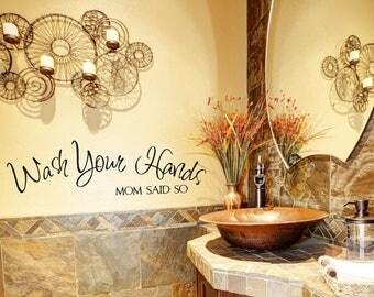 CLEARANCE SALE Bathroom Decor, Bathroom Wall Decal, Wash Your Hands Mom Said So Sticker, Bathroom Wall Art, Bathroom Vinyl Decal, Wall Decal