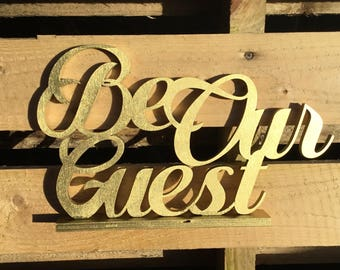 "Gorgeous freestanding ""Be Our Guest"" beauty and the beast wedding, perfect for Disney weddings - available painted or not"