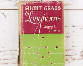 Short Grass & Longhorns by Laura V. Hamner - Signed Hard Cover Book