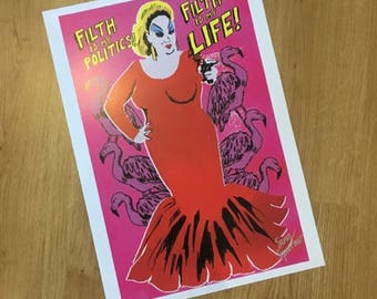 "Divine ""Filth Is My Politics, Filth Is My Life"" A3 Print"