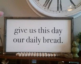READY TO SHIP, Give us this day our daily bread. 25 x 13.5 distressed wood sign, black & white sign, farmhouse sign, kitchen sign, prayer