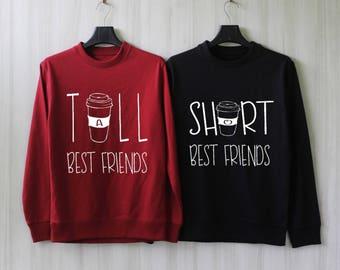 Tall Best Friend Coffee Short Best Friend Bestfriends Sweatshirt Bestfriend Shirts Sweater Valentine Jumper Pullover Shirt