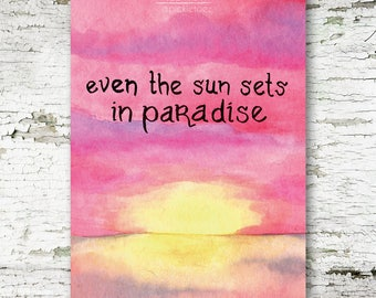 "RETIRING Typography ""Even The Sun Sets"" Watercolour Print 5x7"