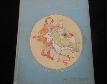Nursery Friends From France, in English, published 1925 and 1927. 1927 Edition. Wonderful illustrations, Translated by Olive Beaupre Miller
