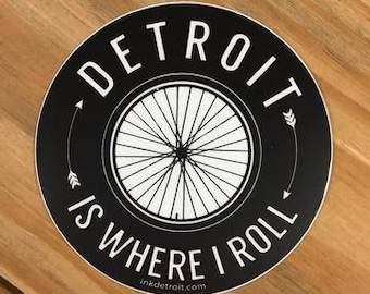 Detroit Is Where I Roll Sticker