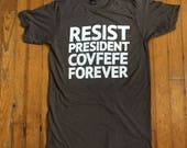 RESIST PRESIDENT COVFEFE ...