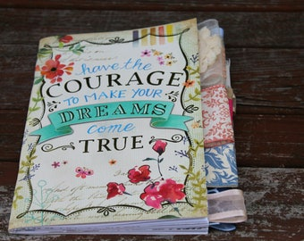 Have the Courage to Make Your Dreams Come True Altered Journal