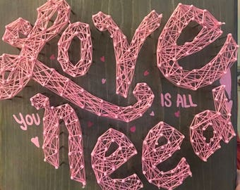 Love Is All You Need! String Art Sign