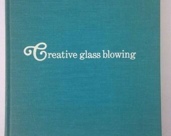 Creative Glass Blowing James Hammesfahr Clair Stong 1968
