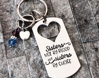 Best Friend Key Chain / Sister Key Chain / Sisters by Choice Gift