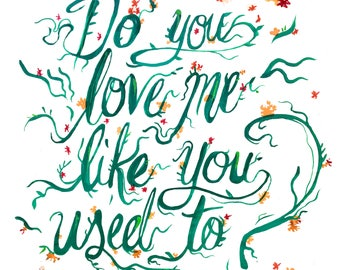 Do You Love Me Like You Used To? (watercolor print)