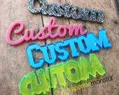 CUSTOM Word - ONE cabochon, laser cut acrylic, deco, glitter name cab, phone case, personalized