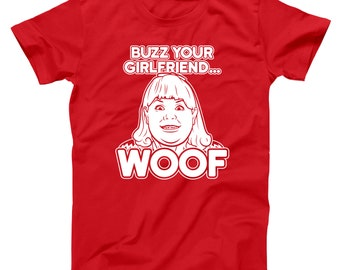 Buzz Your Girlfriend Woof Home Alone Filthy Animal Movie Basic Men's T-Shirt DT1632