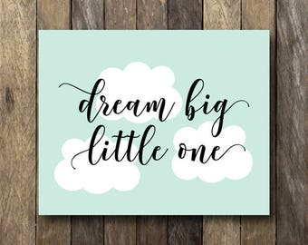 Dream Big Little One Printable - Nursery Typography - Instant Download Nursery Art - Dream Big Little One - Nursery Print - Typography Print