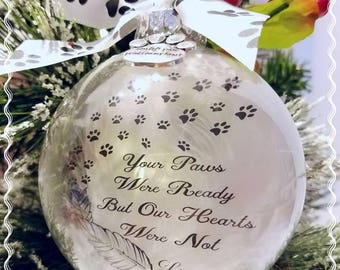 Memorial Pet Ornament/Your Paws Were Ready but our Hearts Were Not/Sentiment pet Ornament/In Memory Pet Memorial Dogs/Cats Ornaments