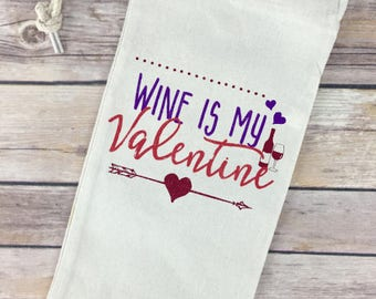 Wine is my Valentine - Wine Quote on Wine Tote / Bag - Perfect Gift!