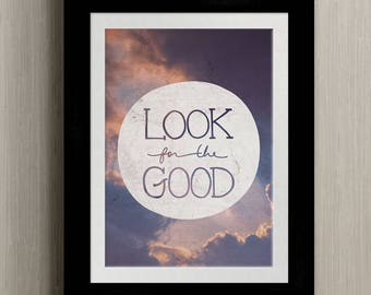 Instant Download | LOOK for the GOOD - Handlettered Art Poster Printable -Both 8x10 & 11X14 JPGs Included | Motivational Inspirational Quote