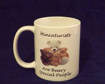 Ceramic Mug - Miniaturists are Beary Special People