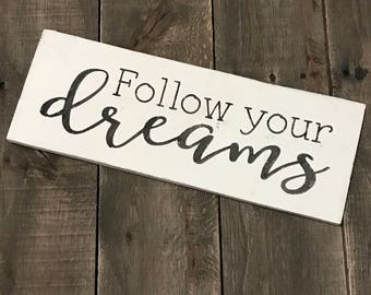 Follow your dreams sign, graduation sign, class of 2018, inspirational sign, graduation Decor, graduation gift, reclaimed wood sign
