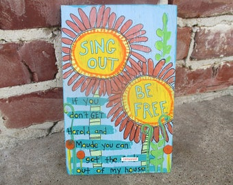 mature listing . harold and maude inspired painting . funny quote . sassy saying . sunflowers  . house rules . cute . folk art wild flowers
