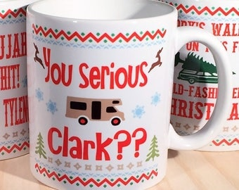 Merry Christmas You serious Clark?? 15 ounce or 11 ounce Coffee Mug/Cup  Cousin Eddie Christmas Vacation movie quote Clark Griswold