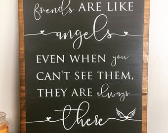 Friends are like angels sign