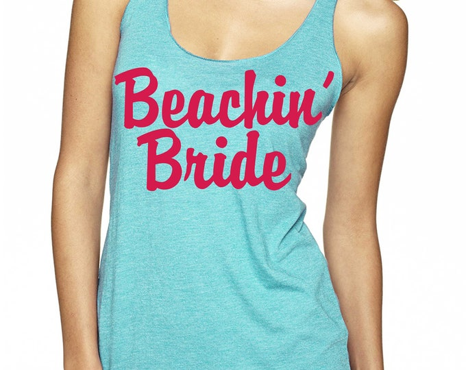 Beachin' Bride tank top  - Bachelorette Party Tank Tops - Beach Weddings - Beach Bachelorette Party - hot pink and blue bachelorette party