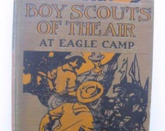 Boy Scouts of the Air at Eagle Camp 1912 Gordon Stuart HC 1st ED