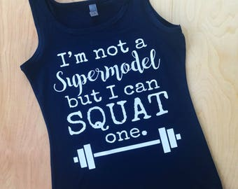 PREORDER SPECIAL I'm Not a Supermodel but I can Squat One Workout Tank Racerback T Shirt - Ladies - Womens