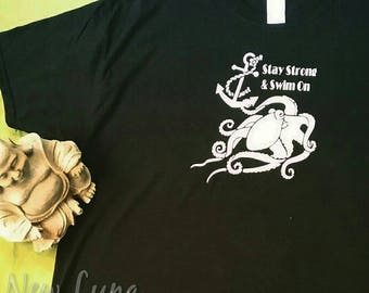 Stay Strong Octopus Nautical Screen Printed T-Shirt