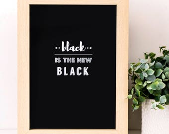 Black Is The New Black; Fashion Print; Black and White Print; Christmas Gift; Typographic Print; Black Is Beautiful; SMP029