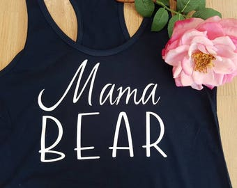 mama bear tank. women's tank top. Made to order. Other colours available.