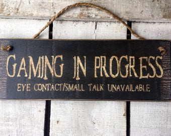 Gaming in Progress. Gift for Men Boys. Gaming Sign. Funny Gift. Stocking Stuffer. Teenage Son Brother Gift. Gamers Gift.