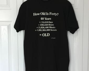Vtg Funny Graphic T-shirt 40 is Old