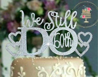 60th Wedding Anniversary Silver OR 50th Gold Cake topper ©We Still Do  vow renewal Rhinestone cake decoration