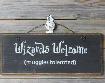 wooden sign, wood sign, hand painted,wizards welcome,muggles tolerated,, harry potter sign, muggle sign, harry potter, quote sign
